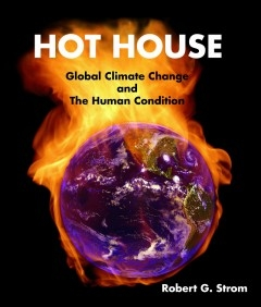 "Strom's new book (cover above) will be published in April. ""Hot House"" refers to periods in Earth history when it was so hot that there was no ice and the temperature of the Arctic Ocean was about the same as the ocean temperature at Hawaii today. Tropical ocean surface temperatures at the time were about the same as a hot tub. ""In the worse possible scenario, we could be headed in that direction,"" Strom says."