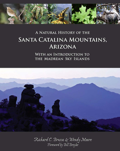"""Doubling as a coffee table book and a field guide, """"A Natural History of the Santa Catalina Mountains, Arizona"""" offers an easy-to-read and richly illustrated introduction to the natural history of the sky islands."""