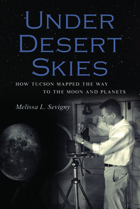 Sevigny's book grew out of more than 60 interviews she conducted with faculty members, staff and students at the Lunar and Planetary Lab.