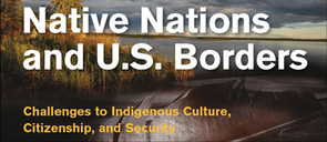 "The book, ""Native Nations and U.S. Borders: Challenges to Indigenous Culture, Citizenship, and Security,"" offers insight into the challenges U.S. border policies have upon Native nations."