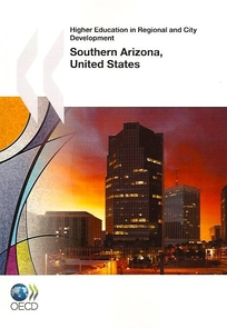 "The 251-page ""Higher Education in Regional and City Development: Southern Arizona, United States"" was released on March 19 by the Paris-based Organisation for Economic Co-operation and Development."
