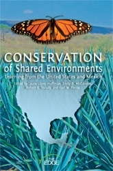 """""""Conservation of Shared Environments: Learning from the U.S. and Mexico"""" was published recently by the UA Press"""