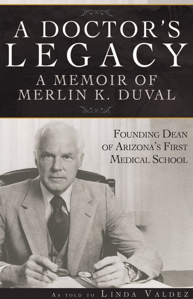 Medical School Founder Remembered in New Book | UANews