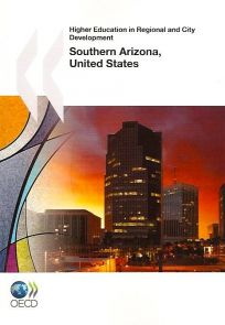 """The 251-page """"Higher Education in Regional and City Development: Southern Arizona, United States"""" was released on March 19 by the Paris-based Organisation for Economic Co-operation and Development."""