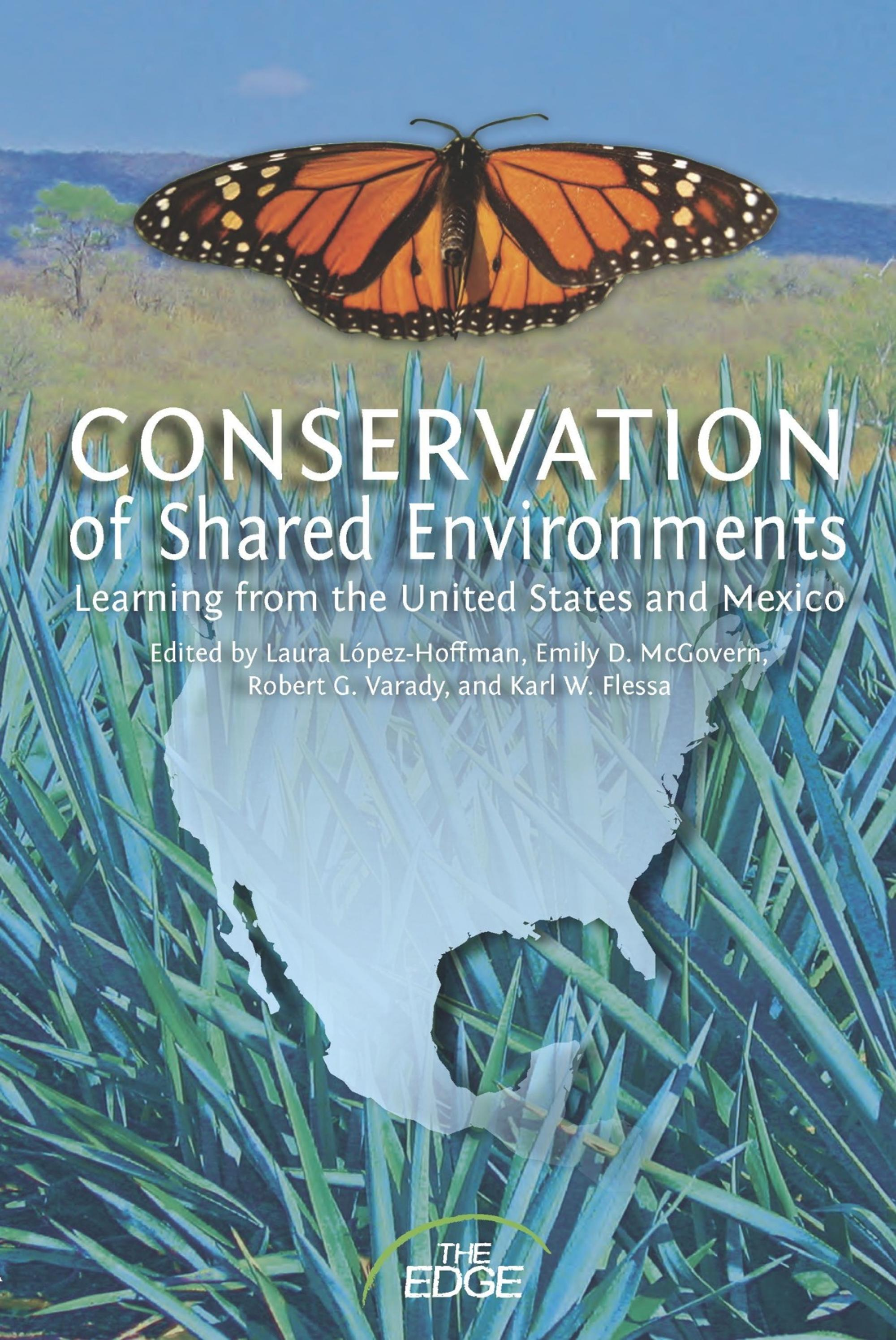 """""""Conservation of Shared Environments: Learning from the United States and Mexico,"""" published by the UA Press and co-authored by UA faculty and researchers, covers a range of topics including wildlife, grassland preservation, water rights, ecosystem servic"""