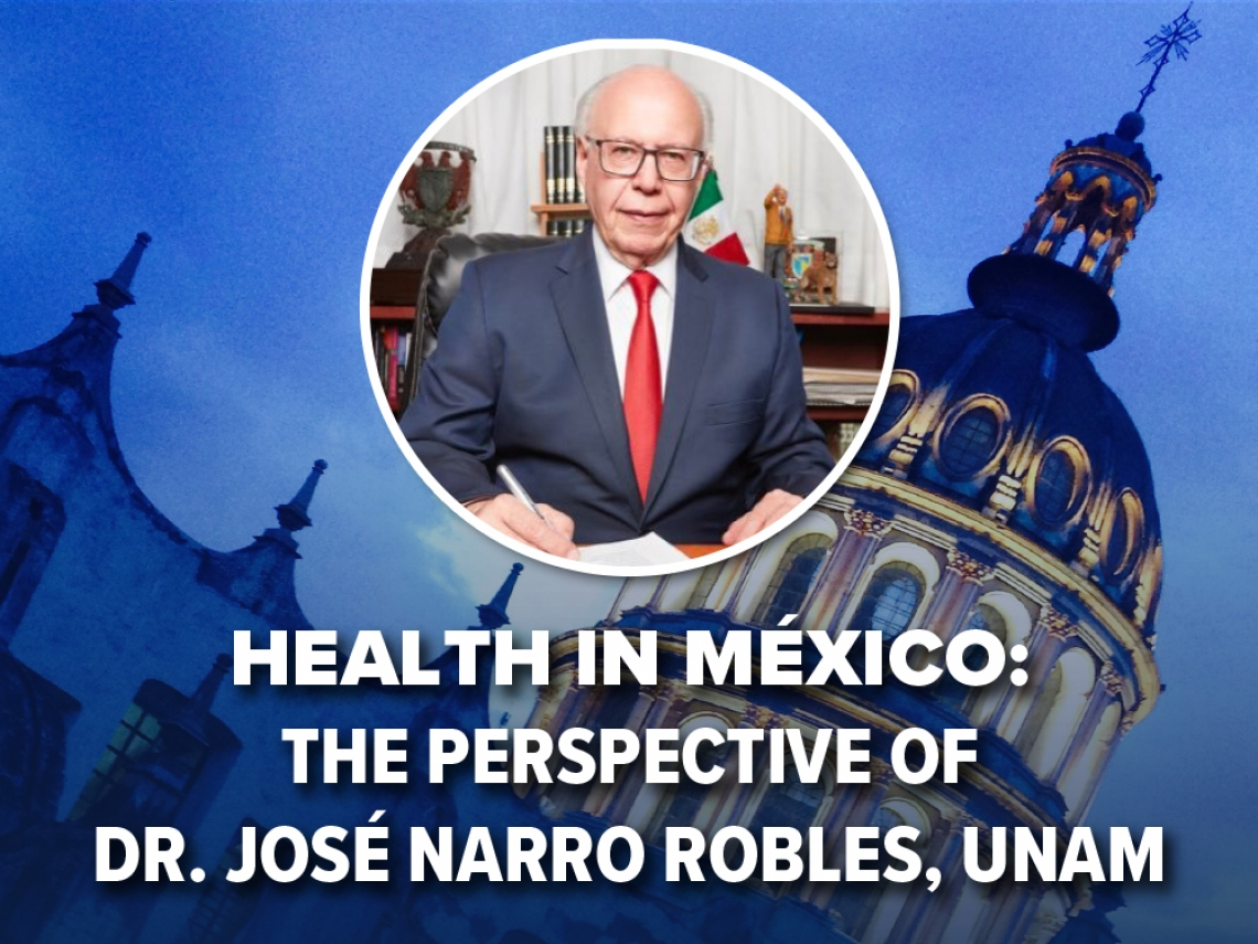 Health in Mexico: The Perspective of Dr. Jose Narro Robles