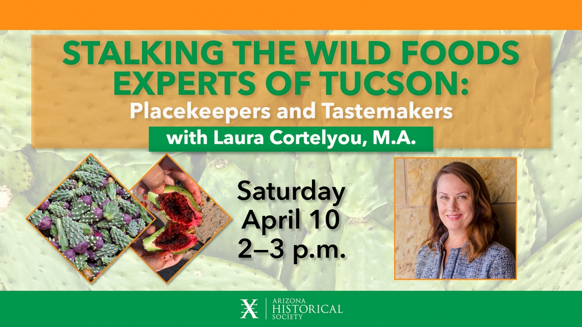 Stalking the Wild Foods Experts of Tucson: Placekeepers and Tastemakers